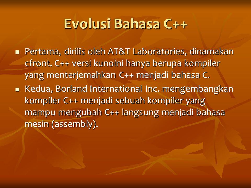 Evolusi Bahasa C++ Pertama, dirilis oleh AT&T Laboratories, dinamakan cfront. C++ versi kunoini hanya berupa kompiler yang menterjemahkan C++ menjadi