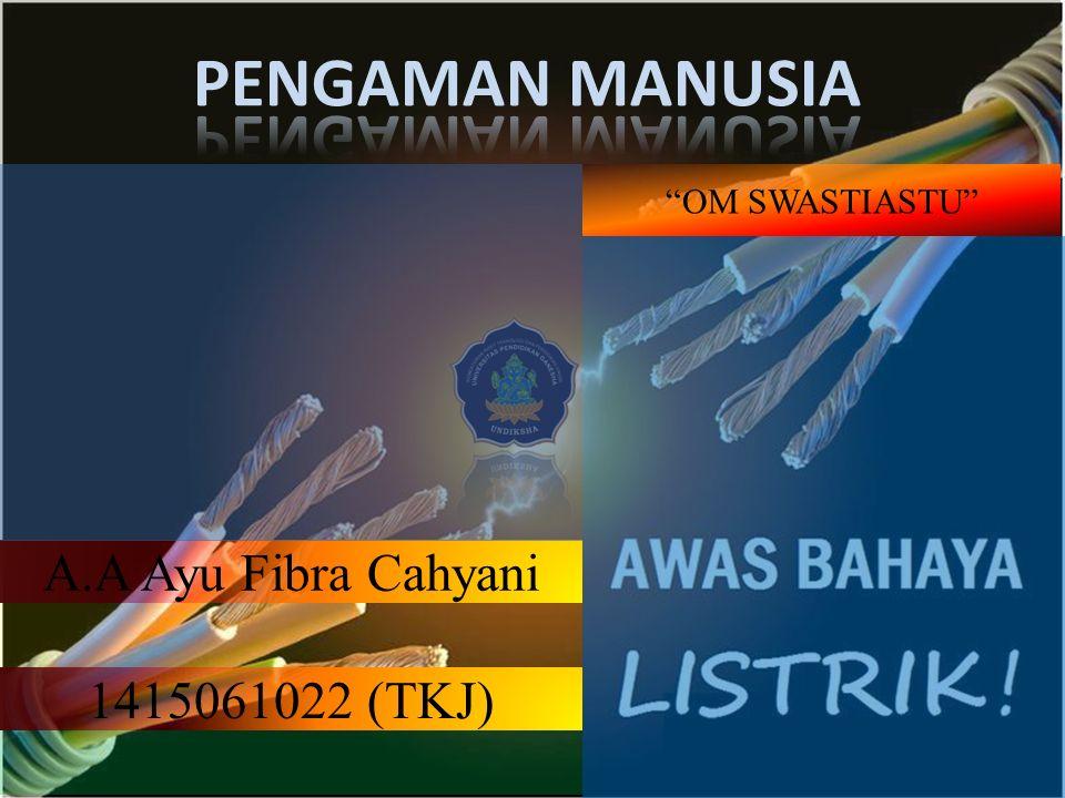 OM SWASTIASTU 1415061022 (TKJ) A.A Ayu Fibra Cahyani