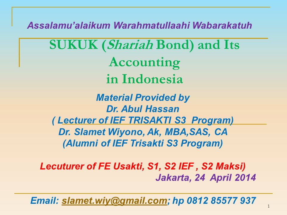 1 SUKUK (Shariah Bond) and Its Accounting in Indonesia Material Provided by Dr.