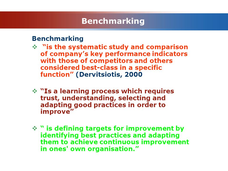 "Benchmarking  ""is the systematic study and comparison of company's key performance indicators with those of competitors and others considered best-cl"