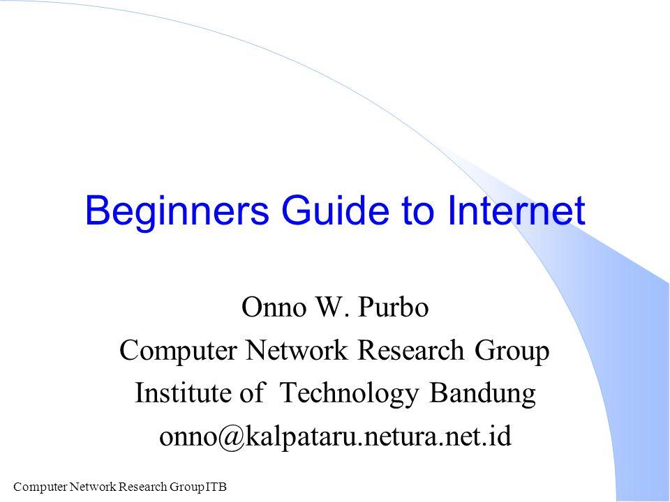 Computer Network Research Group ITB Effek Internet Pendidikan l Dibutuhkan Lebih Dari 50,000 buah PC.