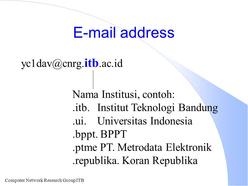 Computer Network Research Group ITB E-mail address yc1dav@cnrg.