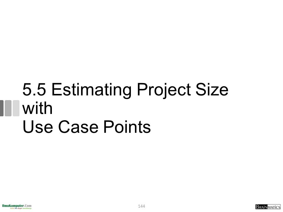 5.5 Estimating Project Size with Use Case Points 144