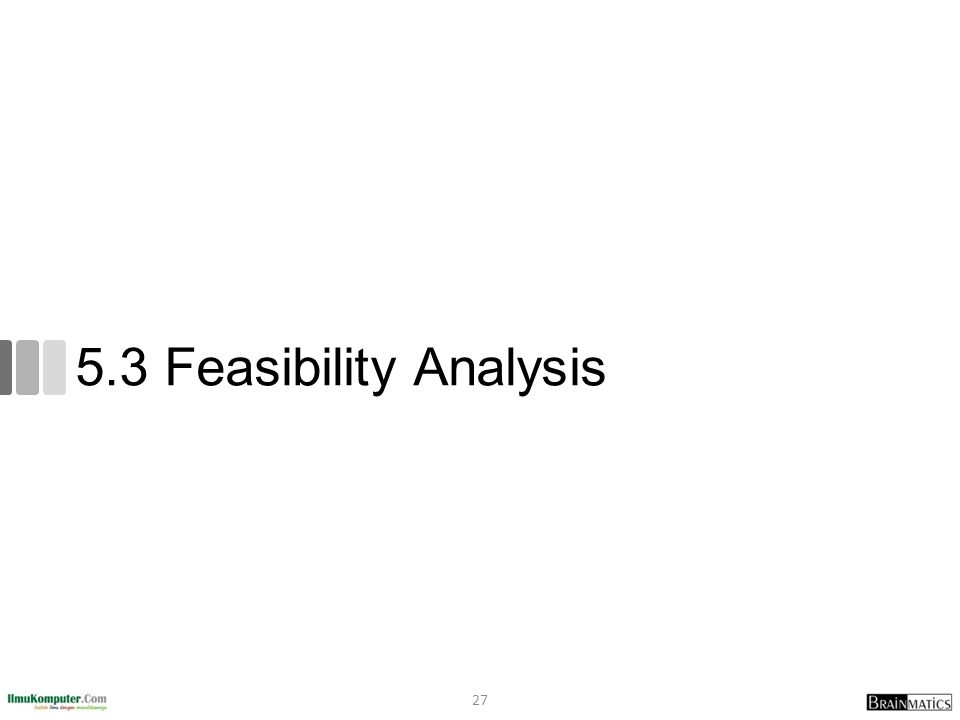 5.3 Feasibility Analysis 27
