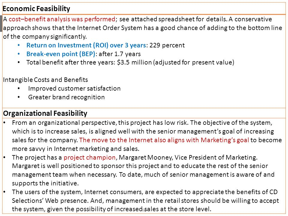 Economic Feasibility A cost–benefit analysis was performed; see attached spreadsheet for details.