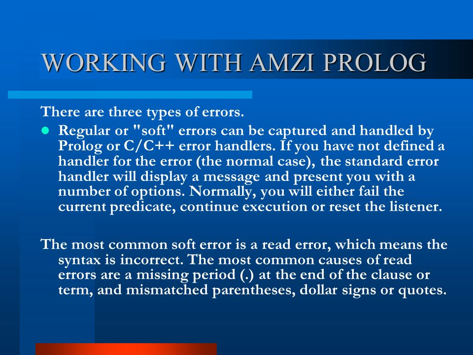 WORKING WITH AMZI PROLOG There are three types of errors.