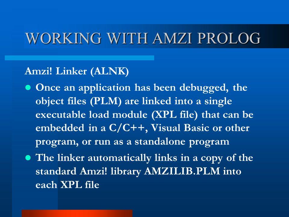 WORKING WITH AMZI PROLOG Amzi.