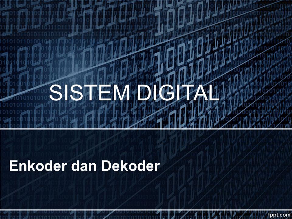 Enkoder dan Dekoder SISTEM DIGITAL