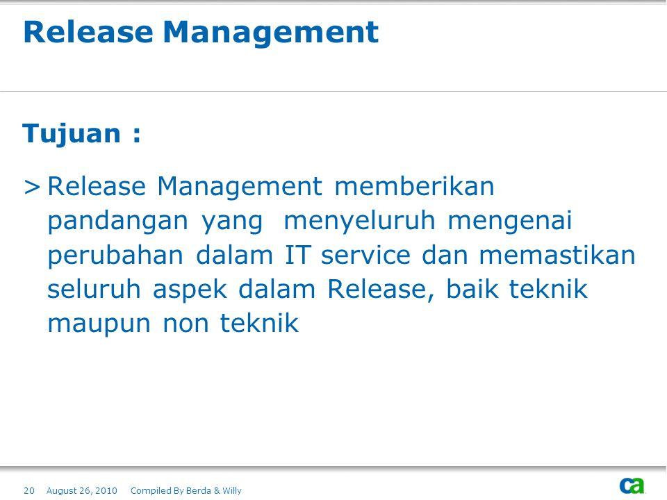 Release Management Tujuan : >Release Management memberikan pandangan yang menyeluruh mengenai perubahan dalam IT service dan memastikan seluruh aspek