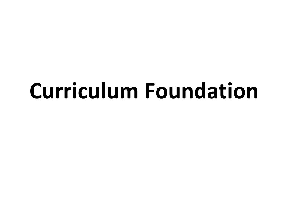 Curriculum Foundation