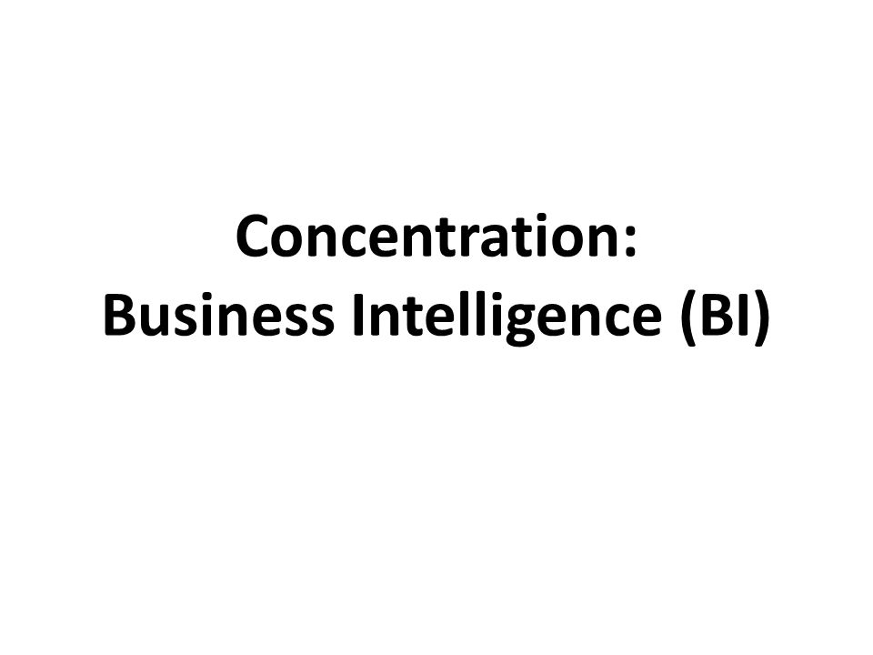 Concentration: Business Intelligence (BI)