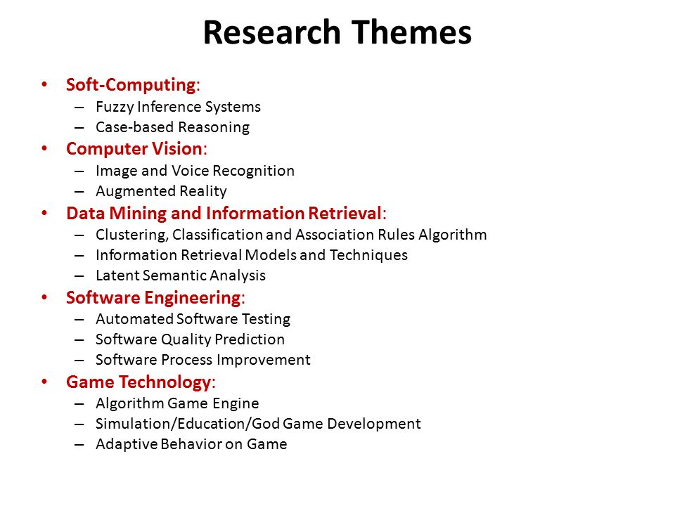 Research Themes Soft-Computing: – Fuzzy Inference Systems – Case-based Reasoning Computer Vision: – Image and Voice Recognition – Augmented Reality Da