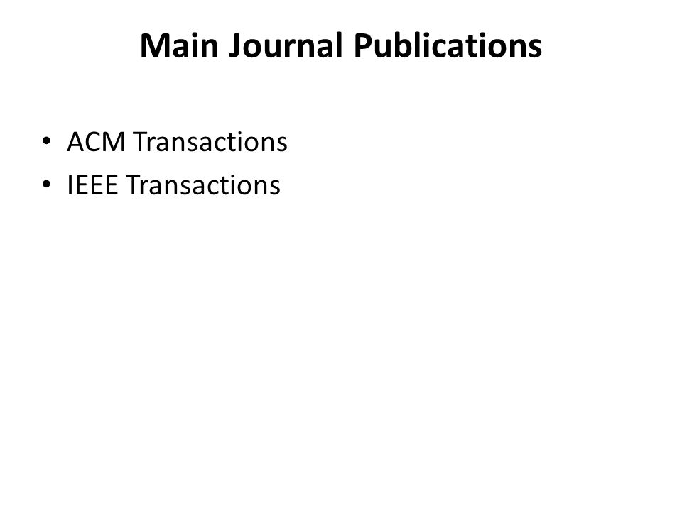 Main Journal Publications ACM Transactions IEEE Transactions
