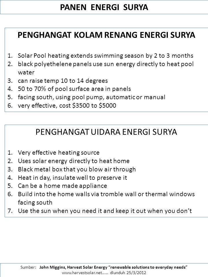 "PANEN ENERGI SURYA Sumber: John Miggins, Harvest Solar Energy ""renewable solutions to everyday needs"" www.harvestsolar.net…… diunduh 25/3/2012 PENGHAN"
