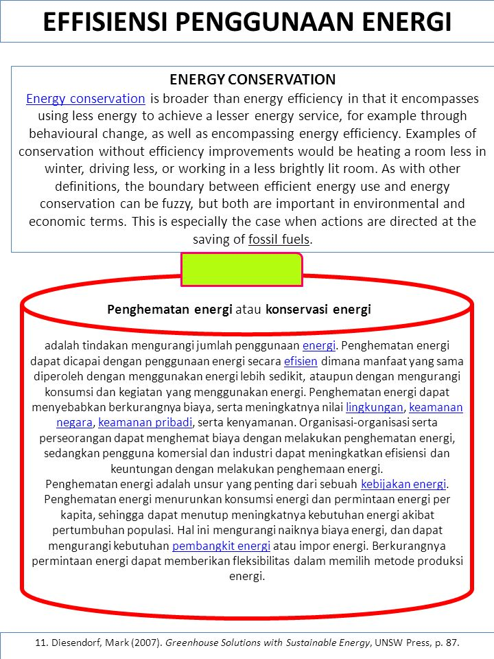 11. Diesendorf, Mark (2007). Greenhouse Solutions with Sustainable Energy, UNSW Press, p. 87. Sumber: …… diunduh 25/3/2012 ENERGY CONSERVATION Energy