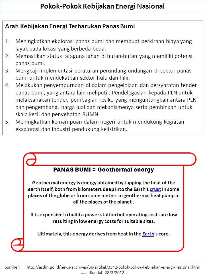 DEWAN ENERGI NASIONAL (DEN) Sumber: http://www.den.go.id/index.php/page/readPage/1 …… diunduh 26/3/2012 Sumber daya energi merupakan kekayaan alam sebagaimana diamanatkan dalam Pasal 33 Undang-Undang Dasar Negara Republik Indonesia Tahun 1945 dikuasai negara dan dipergunakan untuk sebesar-besarnya kemakmuran rakyat.