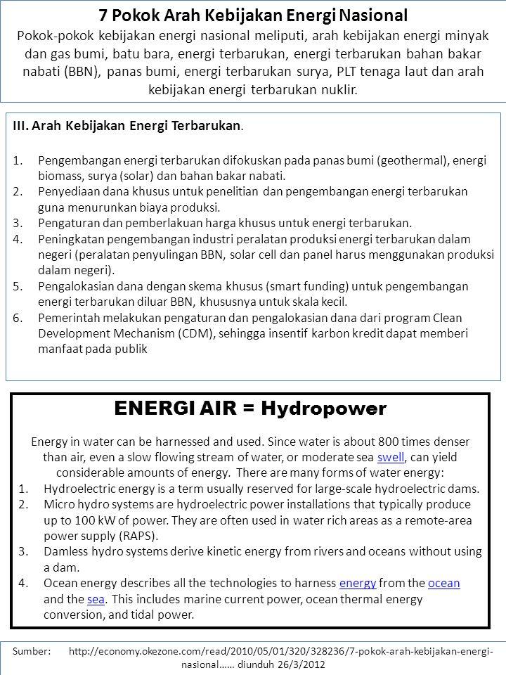 Sumber: http://economy.okezone.com/read/2010/05/01/320/328236/7-pokok-arah-kebijakan-energi- nasional…… diunduh 26/3/2012 IV.