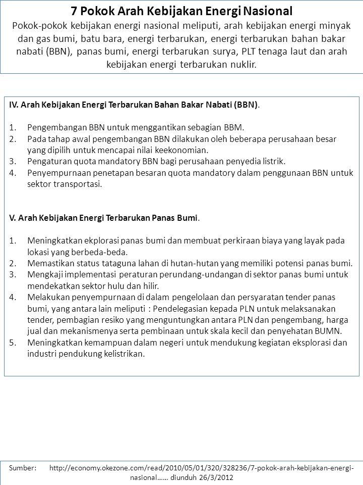 Sumber: http://economy.okezone.com/read/2010/05/01/320/328236/7-pokok-arah-kebijakan-energi- nasional…… diunduh 26/3/2012 VI.
