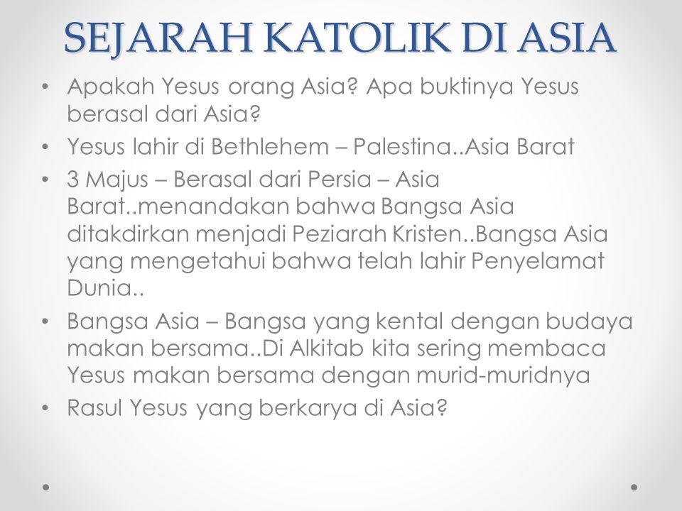 SEJARAH KATOLIK DI ASIA Apakah Yesus orang Asia. Apa buktinya Yesus berasal dari Asia.