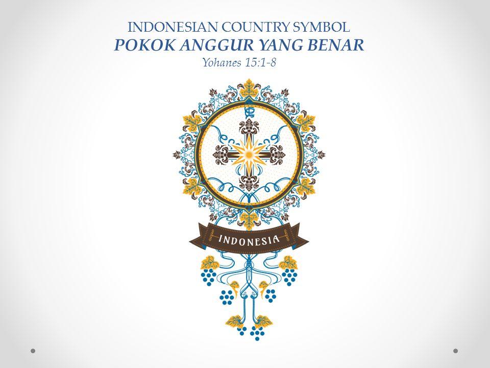 INDONESIAN COUNTRY SYMBOL POKOK ANGGUR YANG BENAR Yohanes 15:1-8