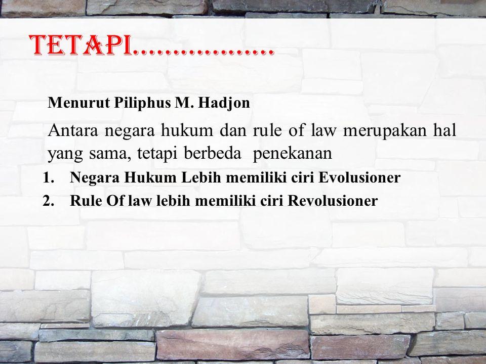 Tetapi..................Menurut Piliphus M.