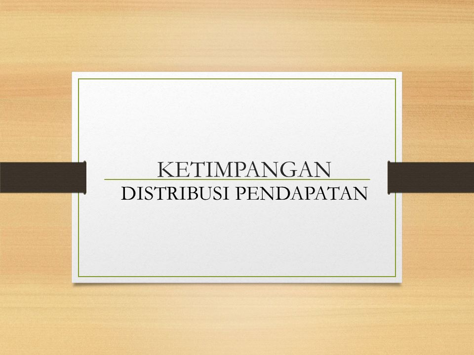 Pengertian/Definisi Distribusi Pendapatan
