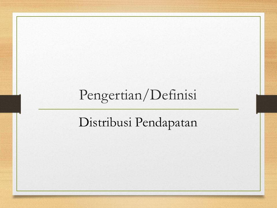 Distribusi pendapatan nasional adalah mencerminkan merata atau timpangnya pembagian hasil suatu negara di kalangan penduduknya. (Dumairy, 1999)