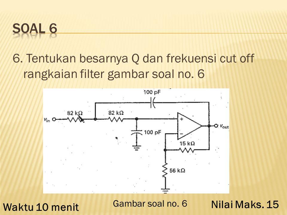 5. Tentukan besarnya Vout dan kondisi lampu LED rangkaian gambar soal no. 5 jika: a. Tegangan Vin + = 5 Volt dan Vin - = 3 Volt b. Tegangan Vin + = 5