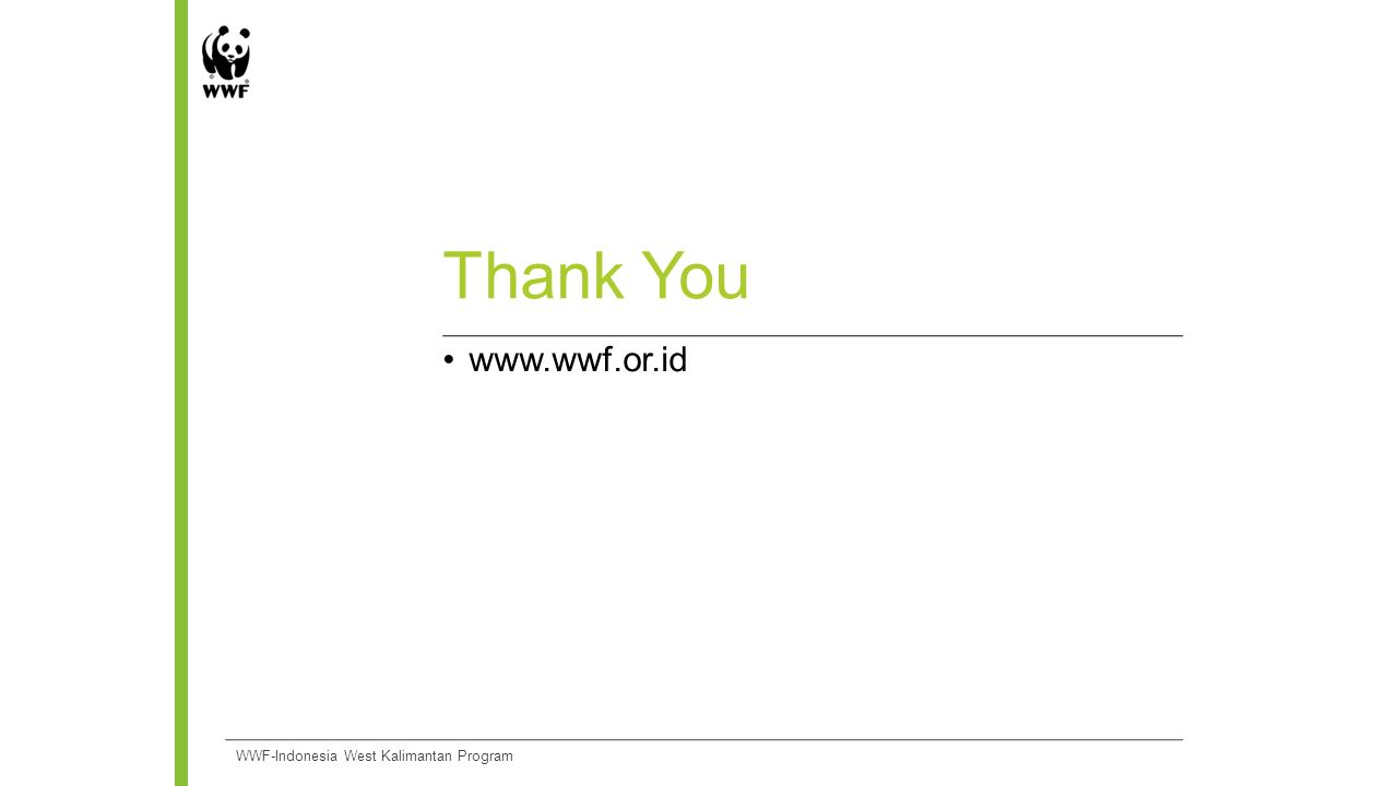 Thank You www.wwf.or.id WWF-Indonesia West Kalimantan Program