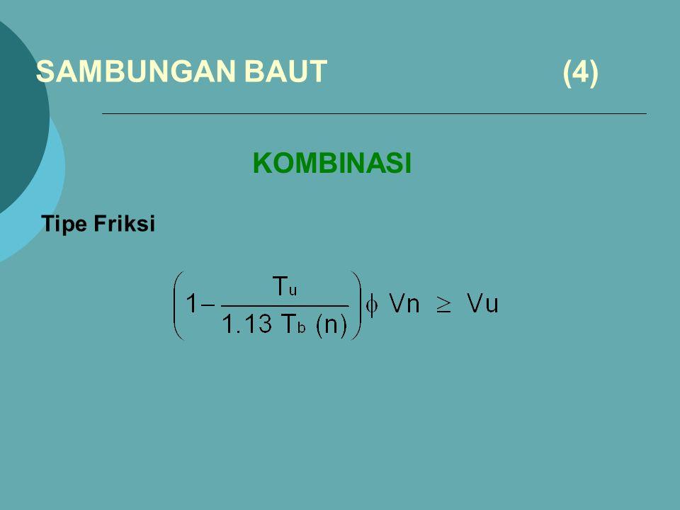 SAMBUNGAN BAUT (4) KOMBINASI Tipe Friksi