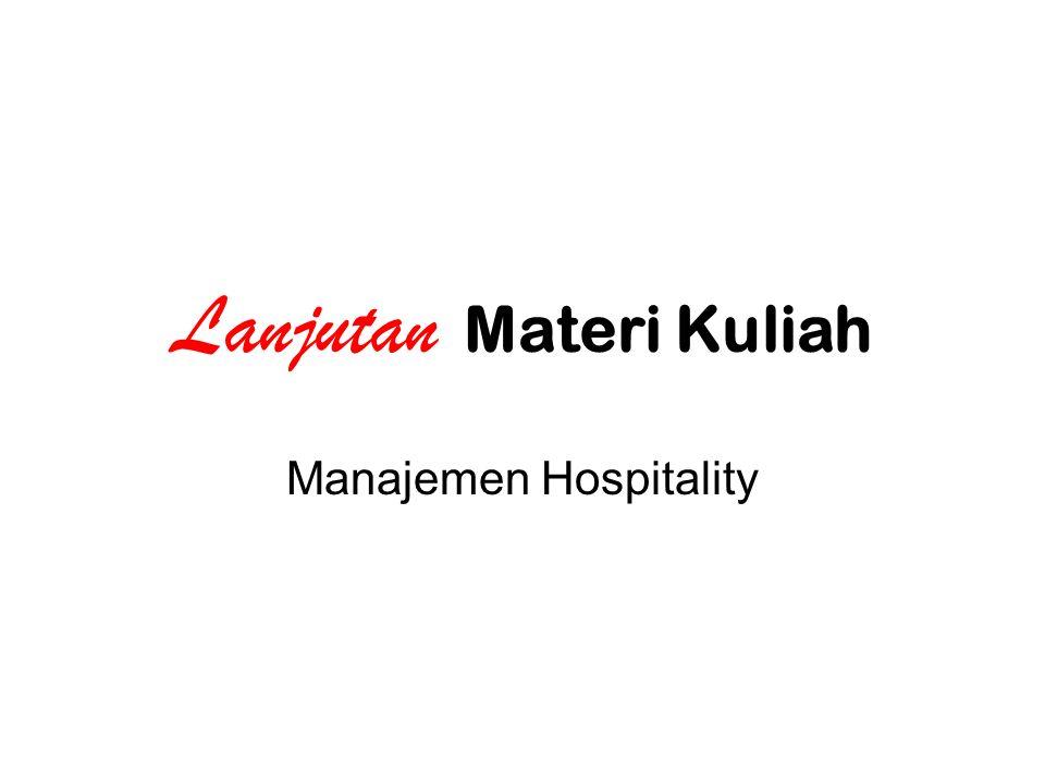 Lanjutan Materi Kuliah Manajemen Hospitality