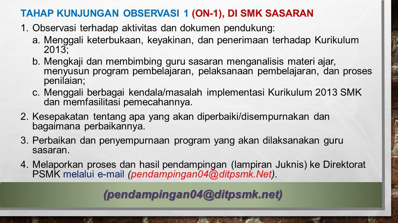 TAHAP KUNJUNGAN OBSERVASI 1 (ON-1), DI SMK SASARAN 1.Observasi terhadap aktivitas dan dokumen pendukung: a.Menggali keterbukaan, keyakinan, dan peneri