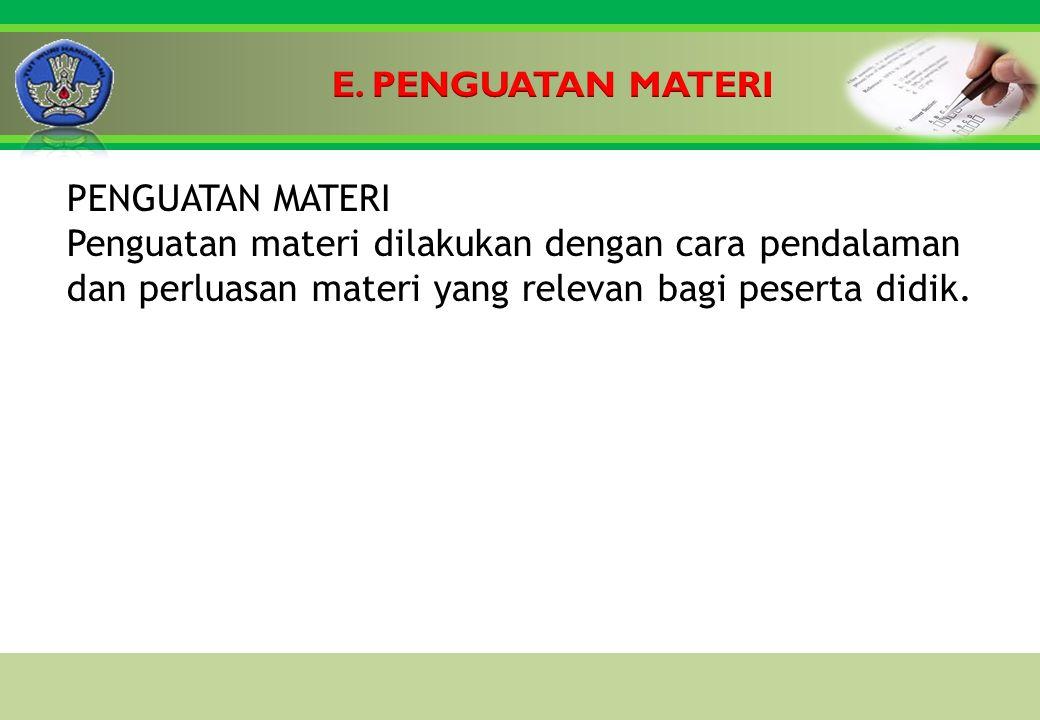 Click to edit Master title style PENGUATAN MATERI Penguatan materi dilakukan dengan cara pendalaman dan perluasan materi yang relevan bagi peserta didik.
