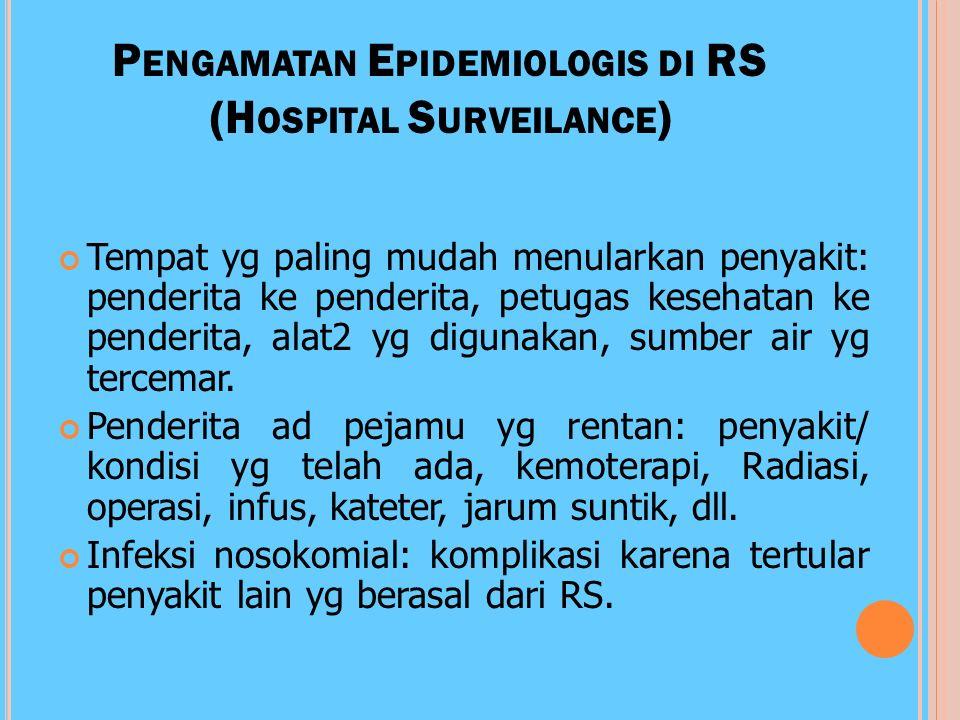 P ENGAMATAN E PIDEMIOLOGIS PADA P OPULASI I NTERNASIONAL Pengamatan terhadap berbagai penyakit yg dilakukan oleh berbagai negara secara bersama-sama.