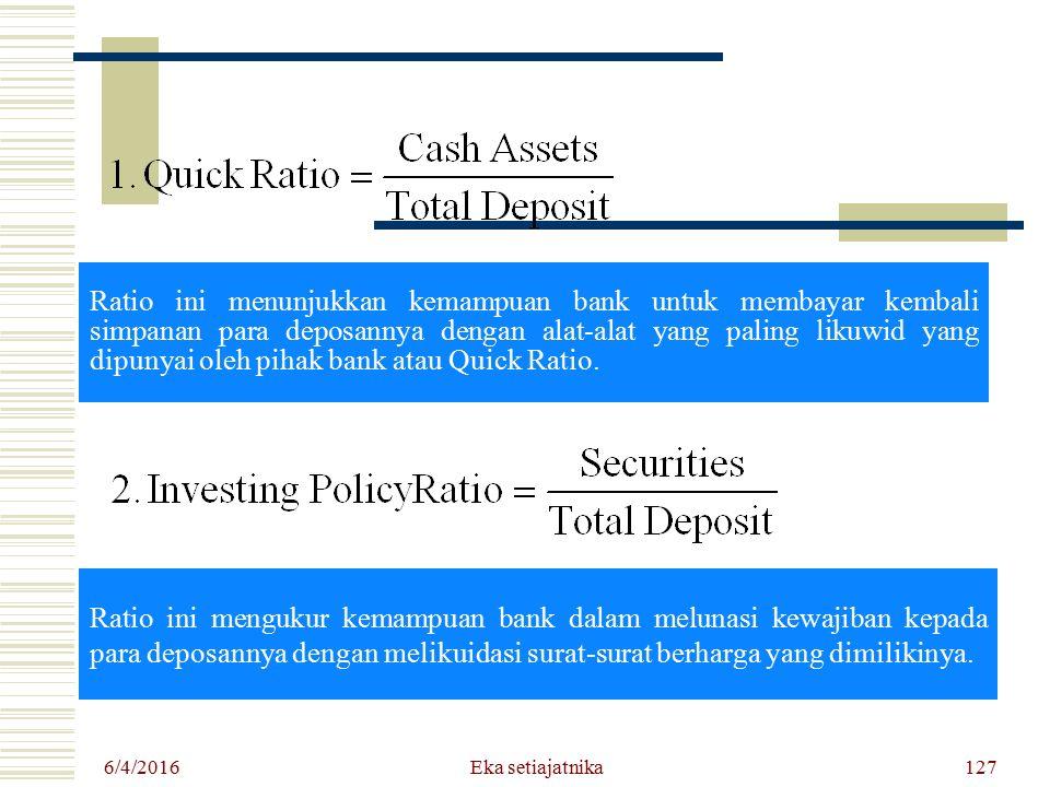 Ratio ini menunjukkan kemampuan bank untuk membayar kembali simpanan para deposannya dengan alat-alat yang paling likuwid yang dipunyai oleh pihak ban