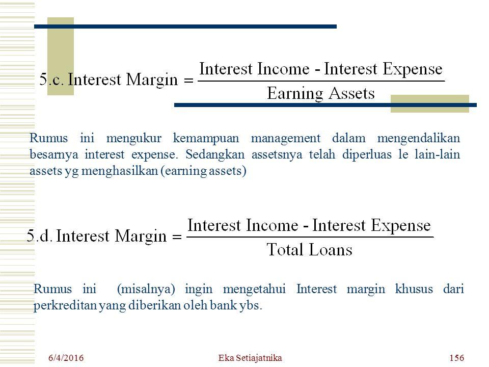 Rumus ini mengukur kemampuan management dalam mengendalikan besarnya interest expense. Sedangkan assetsnya telah diperluas le lain-lain assets yg meng