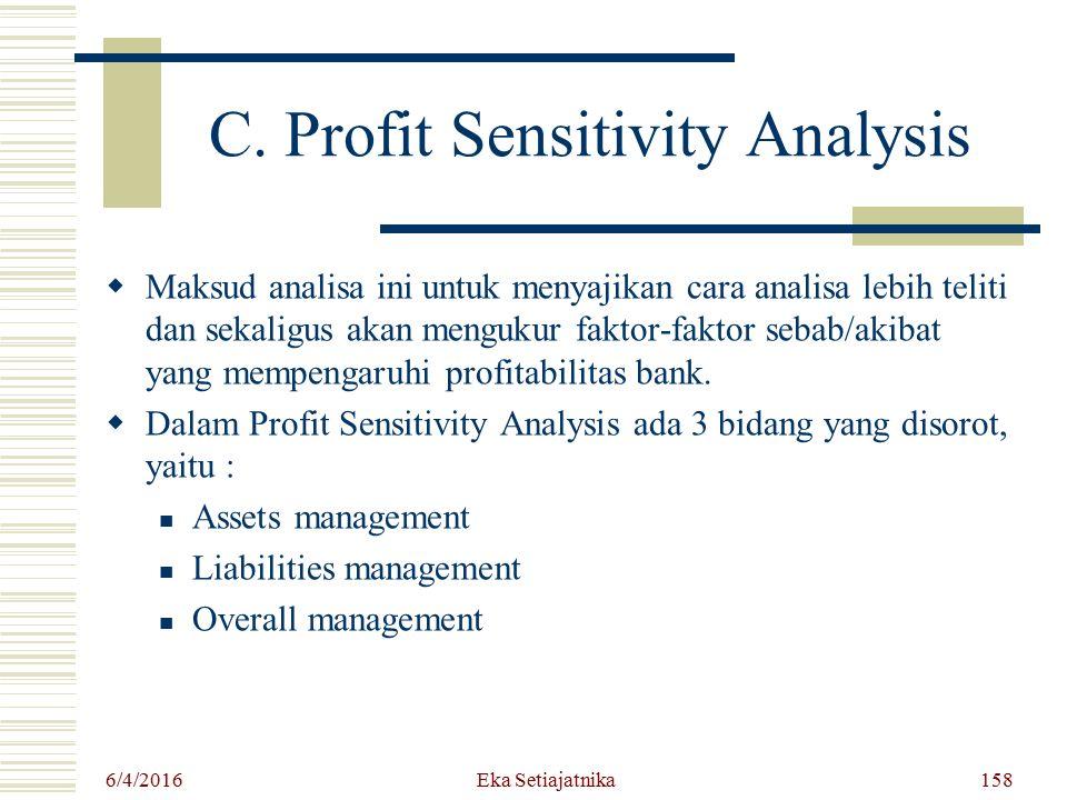 C. Profit Sensitivity Analysis  Maksud analisa ini untuk menyajikan cara analisa lebih teliti dan sekaligus akan mengukur faktor-faktor sebab/akibat