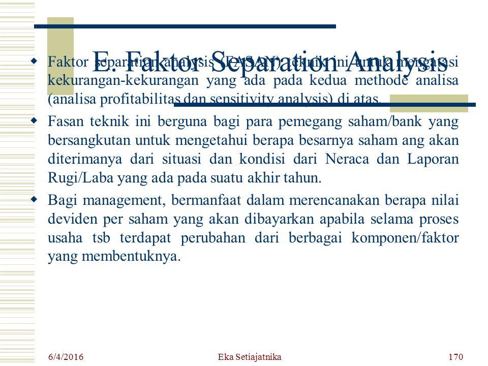 E. Faktor Separation Analysis  Faktor separation analysis (FASAN) teknik ini untuk mengatasi kekurangan-kekurangan yang ada pada kedua methode analis