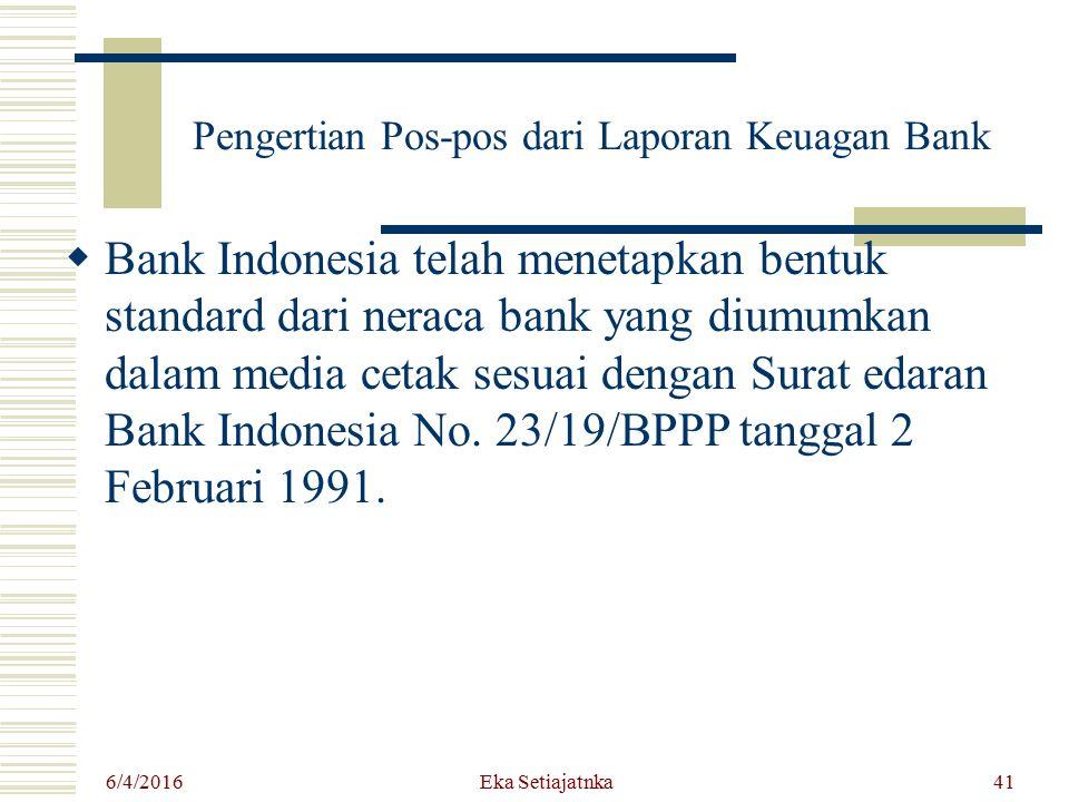 Pengertian Pos-pos dari Laporan Keuagan Bank  Bank Indonesia telah menetapkan bentuk standard dari neraca bank yang diumumkan dalam media cetak sesua