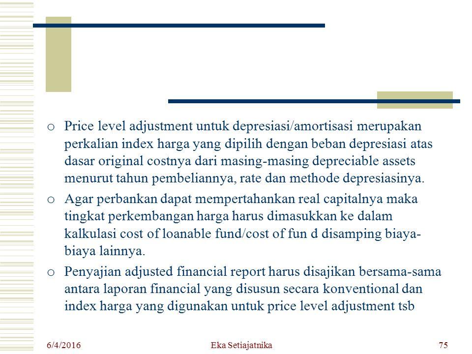 o Price level adjustment untuk depresiasi/amortisasi merupakan perkalian index harga yang dipilih dengan beban depresiasi atas dasar original costnya