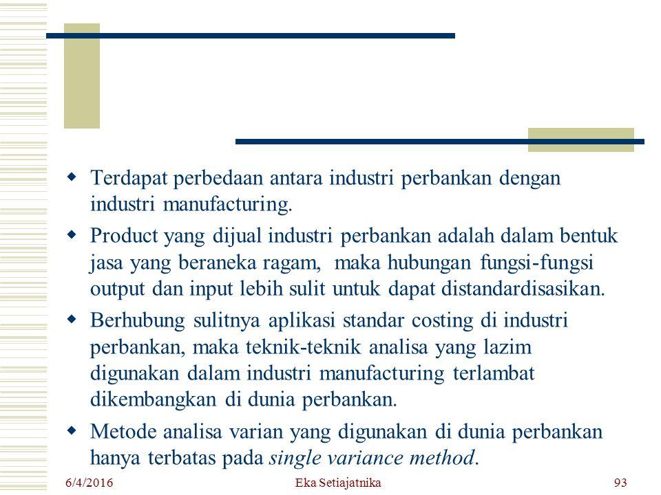  Terdapat perbedaan antara industri perbankan dengan industri manufacturing.  Product yang dijual industri perbankan adalah dalam bentuk jasa yang b