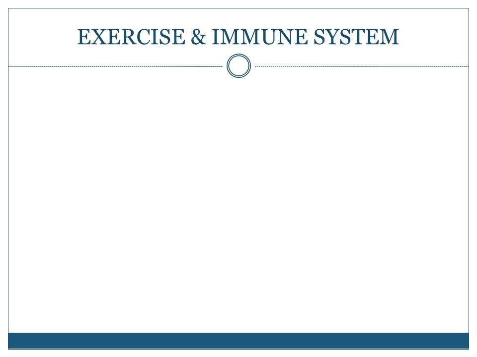 EXERCISE & IMMUNE SYSTEM