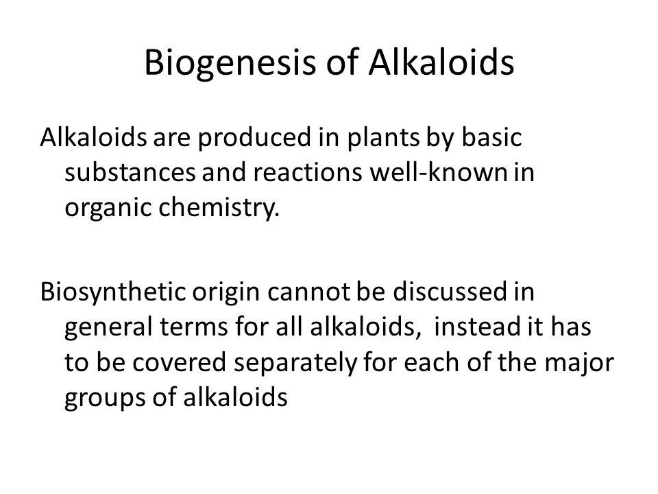 True alkaloids are based on an amino acid (pre-cursor).