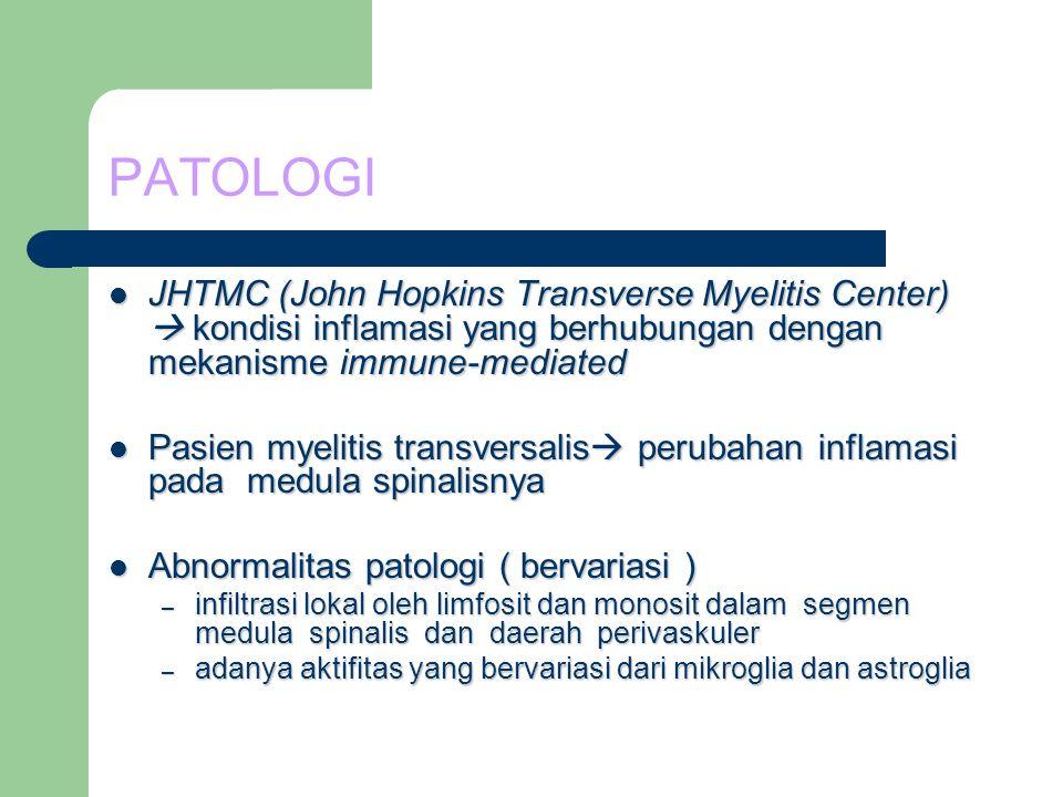 PATOLOGI JHTMC (John Hopkins Transverse Myelitis Center)  kondisi inflamasi yang berhubungan dengan mekanisme immune-mediated JHTMC (John Hopkins Tra