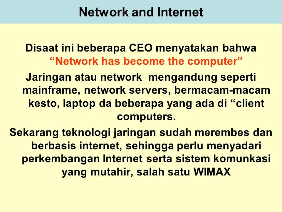 """Tunggal M. Network and Internet Disaat ini beberapa CEO menyatakan bahwa """"Network has become the computer"""" Jaringan atau network mengandung seperti ma"""