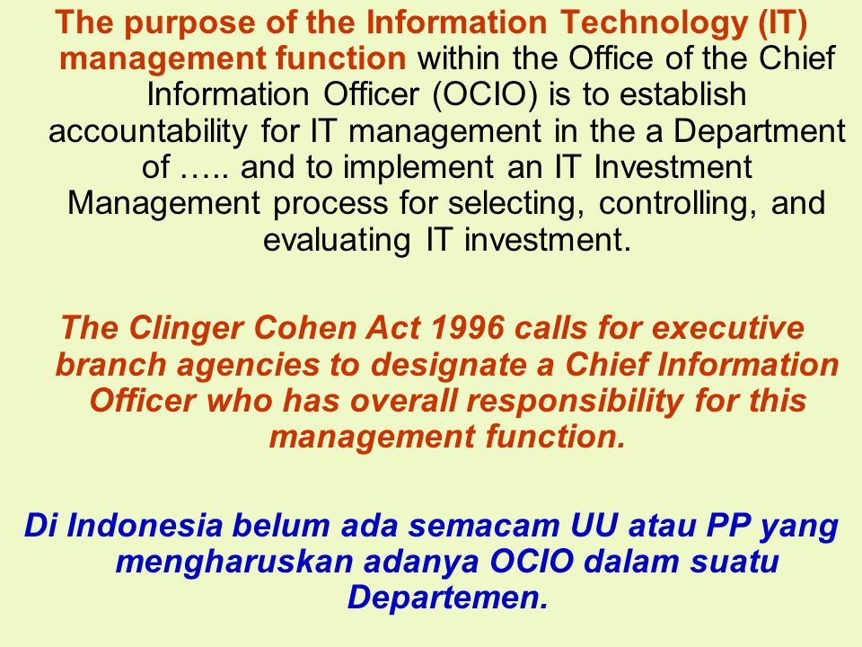 Tunggal M. The purpose of the Information Technology (IT) management function within the Office of the Chief Information Officer (OCIO) is to establis