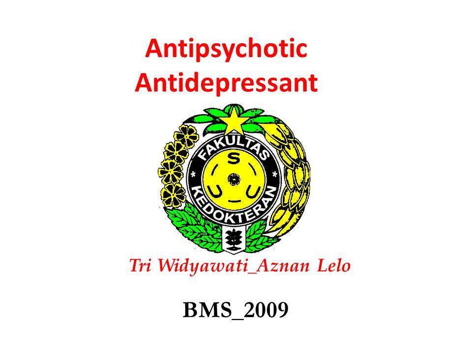 Tri Widyawati_Aznan Lelo BMS_2009 Antipsychotic Antidepressant