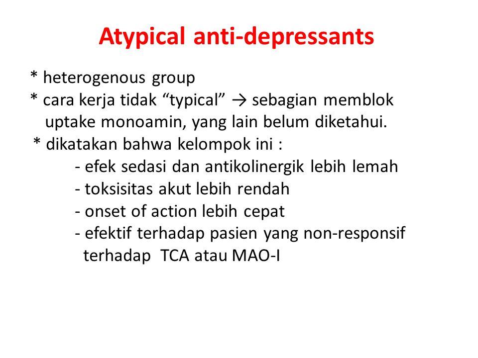 """Atypical anti-depressants * heterogenous group * cara kerja tidak """"typical"""" → sebagian memblok uptake monoamin, yang lain belum diketahui. * dikatakan"""