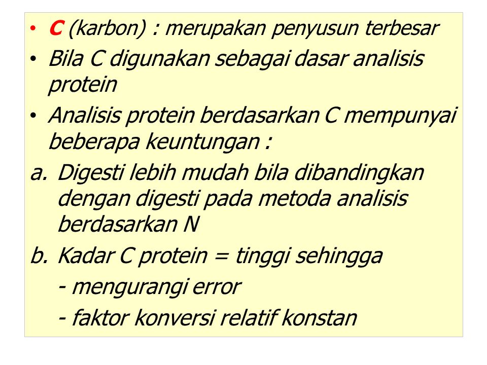 2.Cara mikro Kjeldahl -Berat sampel : 10 – 30 mg -Katalis : Na 2 SO 4 –HgO 3.