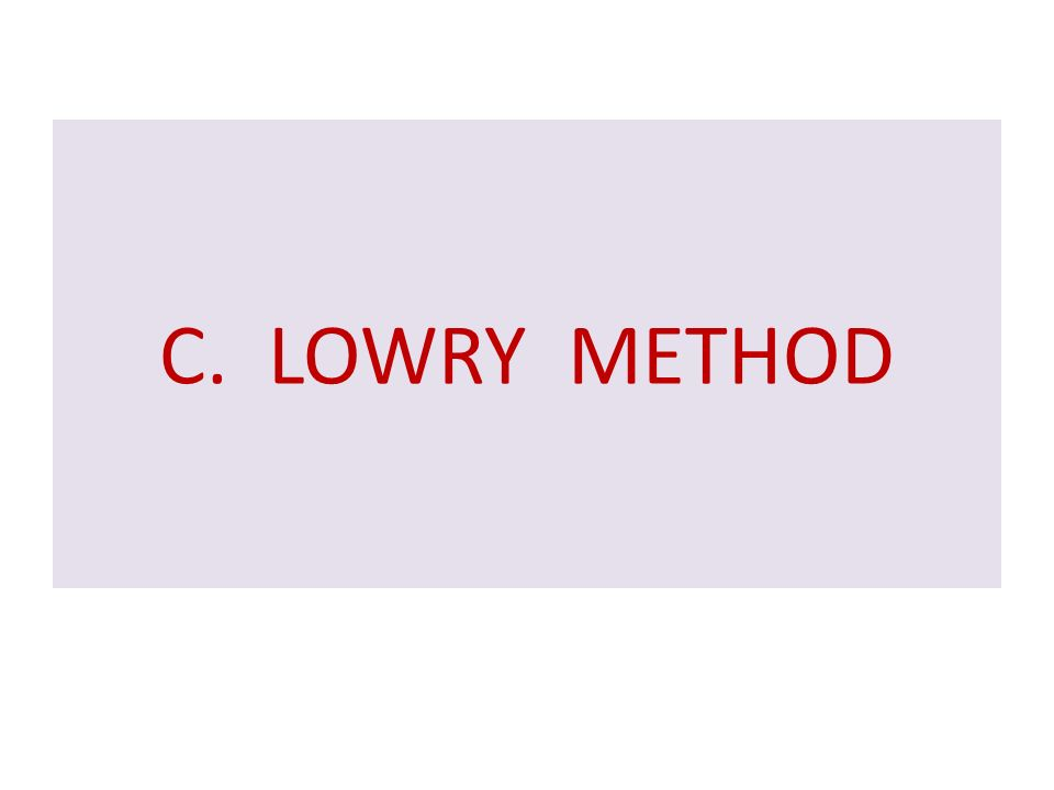 C. LOWRY METHOD